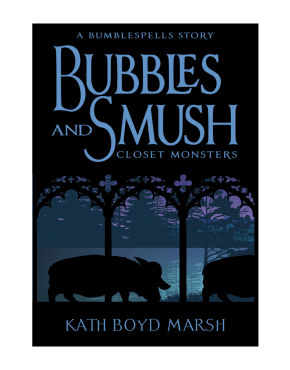 Bubbles & Smush: Closet Monsters