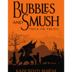 Bubbles & Smush: Trick or Treats