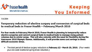 The Fraser Health Authority plans to cancel 2,000 elective  surgeries during the 2010 Winter Olympics, according to a memo released  by the B.C. NDP.