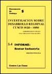 Investigación sobre el desarrollo regional (Cuzco, 1950-1980). Informe: sector industria