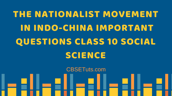 The Nationalist Movement In Indo-China Questions And Answers