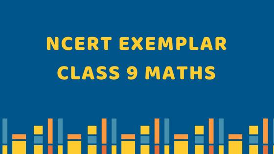 NCERT Exemplar Class 9 Maths Solutions - CBSE Tuts
