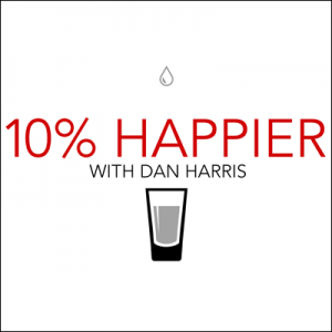 Counseling Connections & Associates Self Empower Resources: Our Favorite Podcasts-10%-Happier