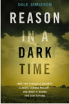 Reason in a Dark Time By Dale Jamieson