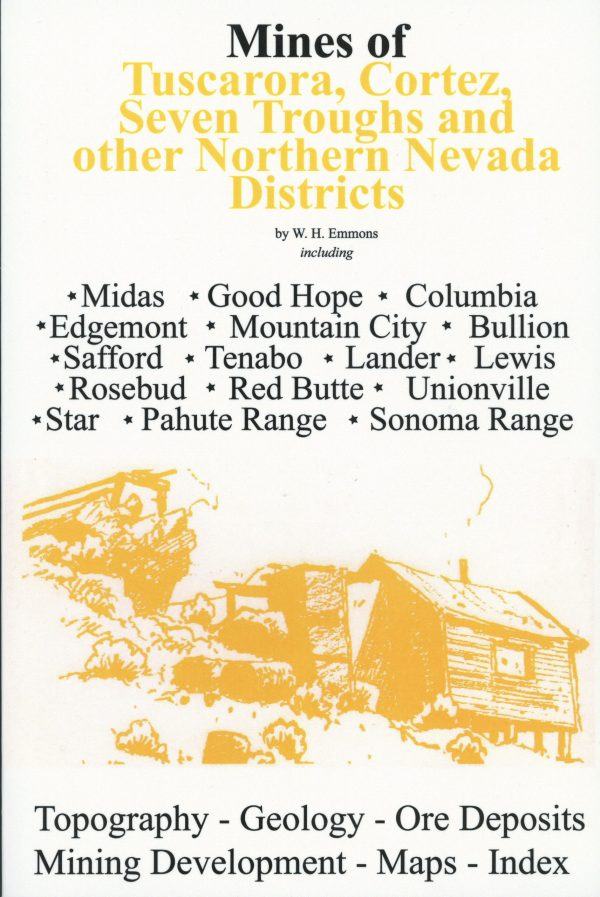 Mines of Tuscarora, Cortez, Seven Troughs, and other Northern Nevada Districts