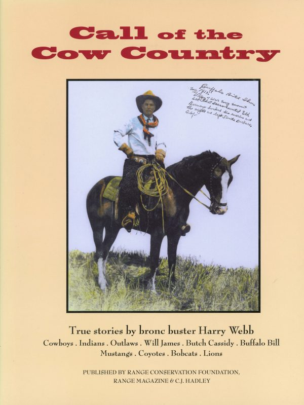 Call Of The Cow Country True Stories By Bronc Buster Harry Webb