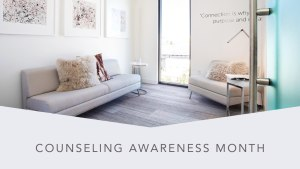 Counseling Awareness Month - Christian Center of Park City