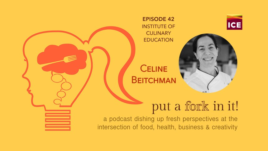 Celine Beitchman on Put a Fork In It