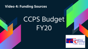 Video 4 Funding Sources CCPS Budget FY20