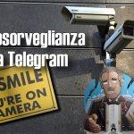 Videosorveglianza casalinga via Telegram