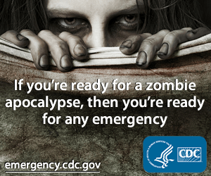 If you're ready for a zombie apocalypse, then you're ready for any emergency. emergency.cdc.gov