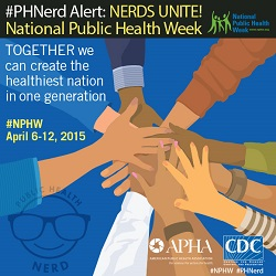 Public Health Nerd Alert: National Public Health Week 2015.