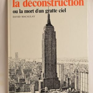 David Macaulay: La déconstruction ou la mort d'un gratte-ciel