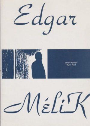 Edgar Mélik : déluge mystic