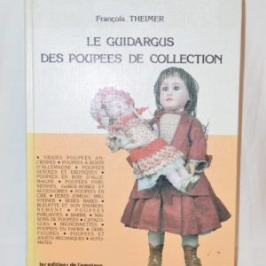 LE GUIDARGUS DES POUPEES DE COLLECTION - PAR FRANCOIS THEIMER