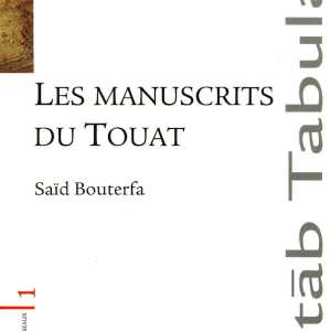 Les manuscrits du Touat Par Saïd Bouterfa - Sud Algérien
