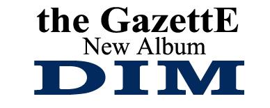 the GazettE new album DIM