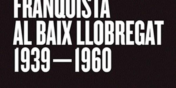 PRESENTACIÓ DEL LLIBRE L'EMPRESONAMENT FRANQUISTA AL BAIX LLOBREGAT