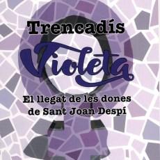 Trencadís Violeta. El llegat de les dones de Sant Joan Despí