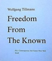 Wolfgang Tillmans Freedom from the Known