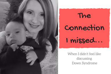 I did not want to discuss down syndrome i missed a connection