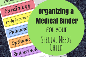 Organize Medical Information for Your Special Needs Child