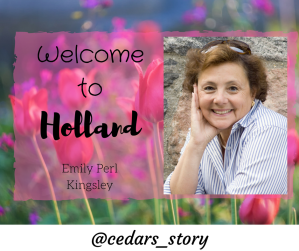 Welcome to Holland- Interview with Author Emily Perl Kingsley
