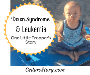 Down Syndrome and Leukemia: One Little Trooper