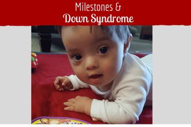 Milestones and Down Syndrome