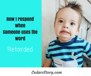how i respond when someone uses the word retarded