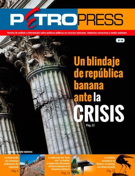 Petropress 34: Un blindaje de república banana frente a la crisis