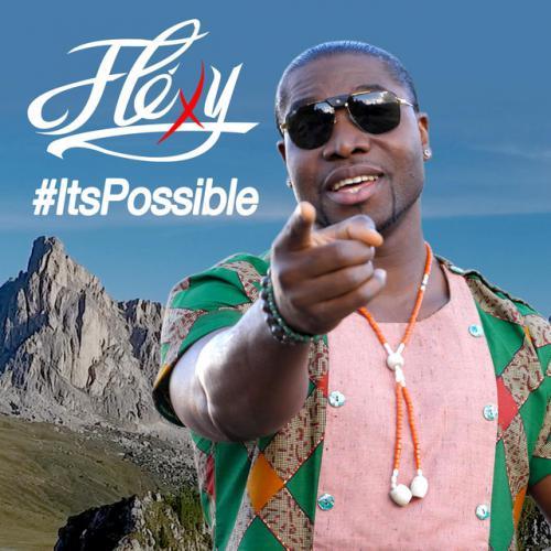DOWNLOAD MP3: Flexy - It's Possible | CeeNaija