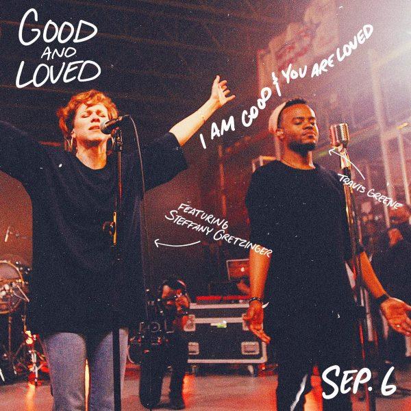 Travis Greene ft Steffany Gretzinger Good and Loved Mp3 Download.