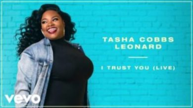 Photo of DOWNLOAD MUSIC: Tasha Cobbs Leonard – I Trust You (MP3 + LYRICS)