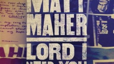 Photo of DOWNLOAD MUSIC: Matt Maher – Lord, I Need You