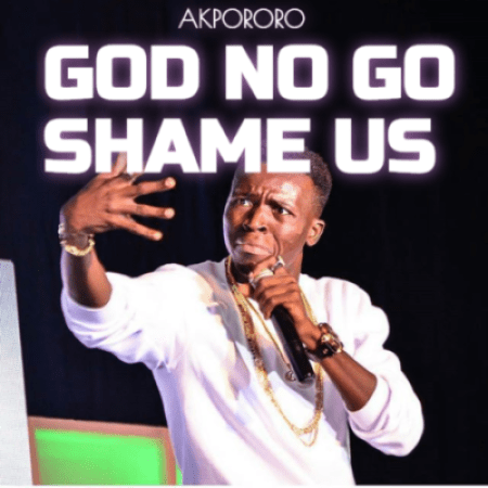AKPORORO GOS NO GO SHAME US