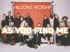 Hillsong Worship As You Find Me