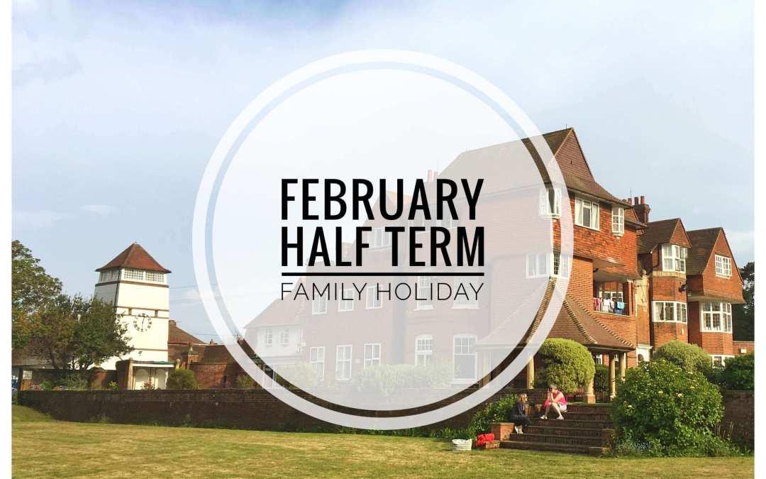 February Half Term Family holiday