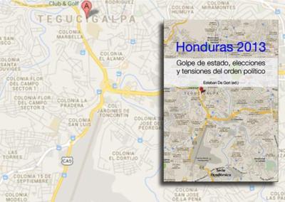 Honduras 2013: Golpe de Estado, Elecciones y Tensiones del orden político