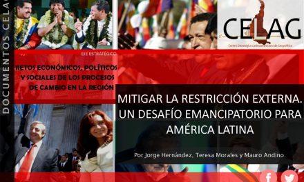 Mitigar la restricción externa. Un desafío emancipatorio para América Latina (por Jorge Hernández, Teresa Morales y Mauro Andino)