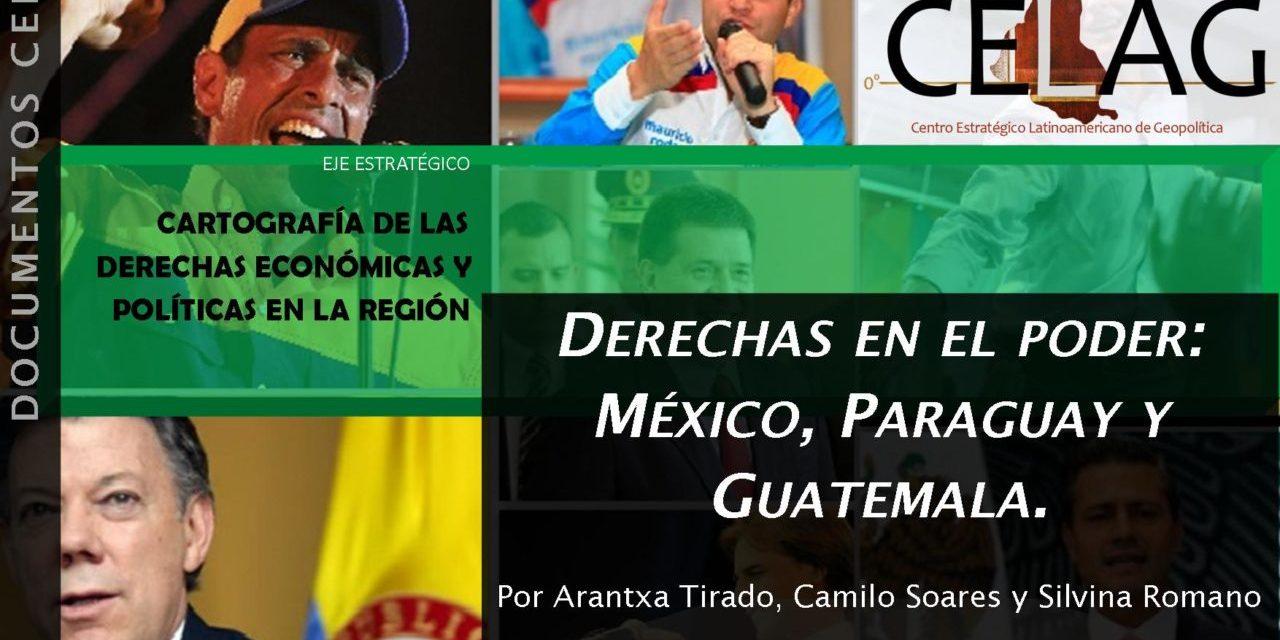 Derechas en el poder: México, Paraguay y Guatemala (por Arantxa Tirado, Camilo Soares y Silvina Romano)