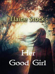 Margaret Kazmierczak interviews Elaine Stock author of Her Good Girl