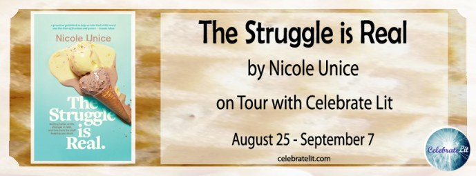 Margaret Kazmierczak reviews The Struggle is Real by Nicole Unice