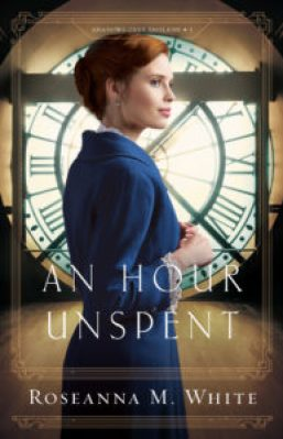 Margaret Kazmierczak reviews An Hour Unspent by Roseanna M White