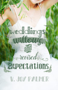 Weddings, Willows, and Revised Expectations
