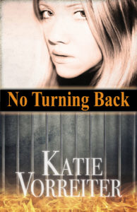No Turning Back Book Cover, by Katie Vorreiter
