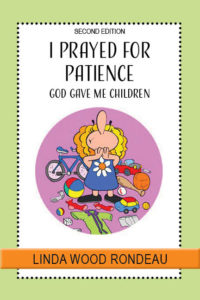 I prayed for Patience, God Gave Me Children, Book Cover