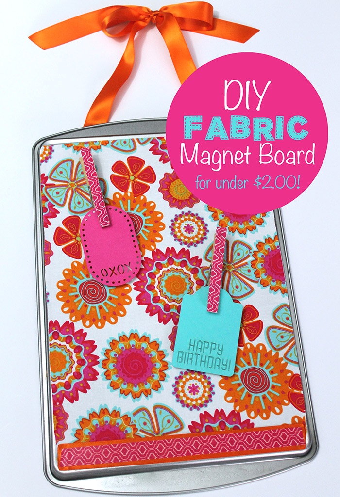 DIY Fabric Magnet Board for under $2.00!
