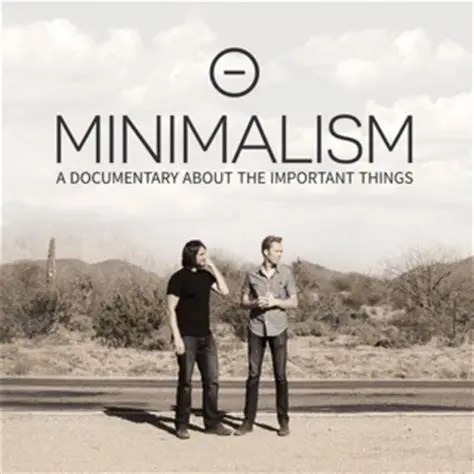 Célia Dreams: Minimalism: A Documentary about Important Things