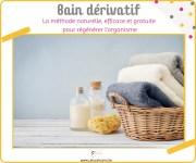 Bains dérivatifs: méthode naturelle, efficace et gratuite pour régénérer l'organisme